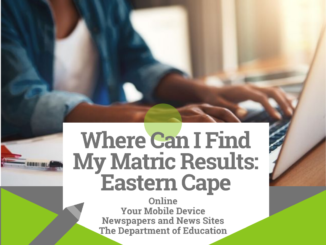 Where Can I Find My Matric Results: Eastern Cape 2020/2021